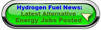 Search the latest alternative energy jobs right here on Hydrogen Fuel News