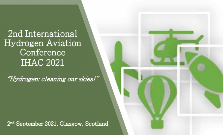 2nd International Hydrogen Aviation Conference (IHAC 2021), 2nd September 2021, Glasgow, Scotland