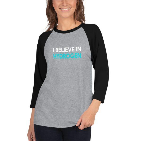 I Believe In Hydrogen Jersey 3/4 sleeve raglan shirt 1
