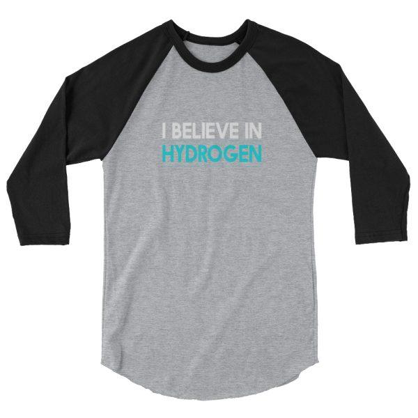I Believe In Hydrogen Jersey 3/4 sleeve raglan shirt 3