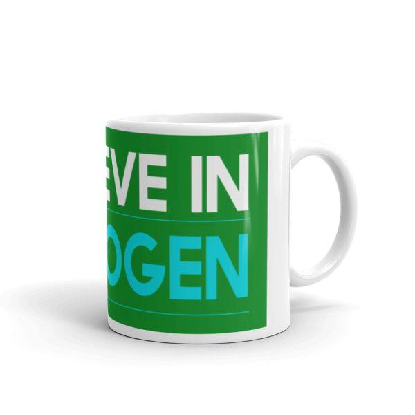 I believe in Hydrogen White glossy mug 1