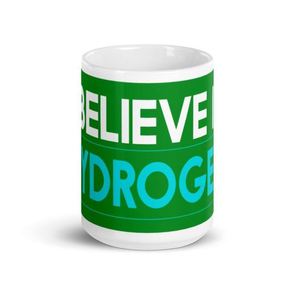 I believe in Hydrogen White glossy mug 6