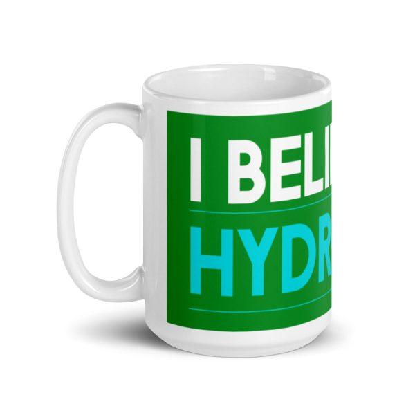 I believe in Hydrogen White glossy mug 5